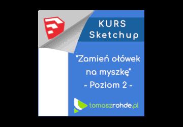 Kurs Sketchup – poziom zaawansowany